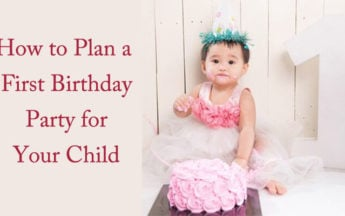How to Plan a First Birthday Party for Your Child
