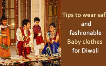Tips to Wear Safe and Fashionable Baby Clothes for Diwali