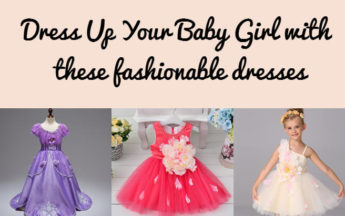 Dress Up Your Baby Girl with These Fashionable Dresses