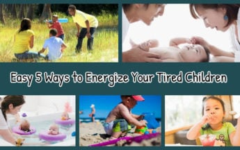 Easy 5 Ways to Energize Your Tired Children