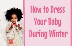 How to Dress Your Baby During Winter