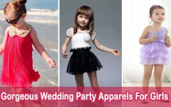 Gorgeous Fashionable Wedding Party Apparels For Girls