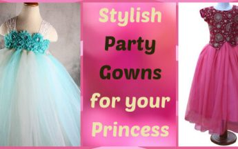 Most Stylish 5 Attractive Occasion Wear Party Gowns for your Princess