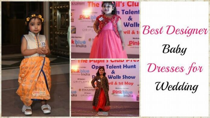 Best Designer Baby Dresses for Wedding
