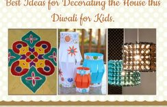 Best Ideas for Decorating the House this Diwali for Kids