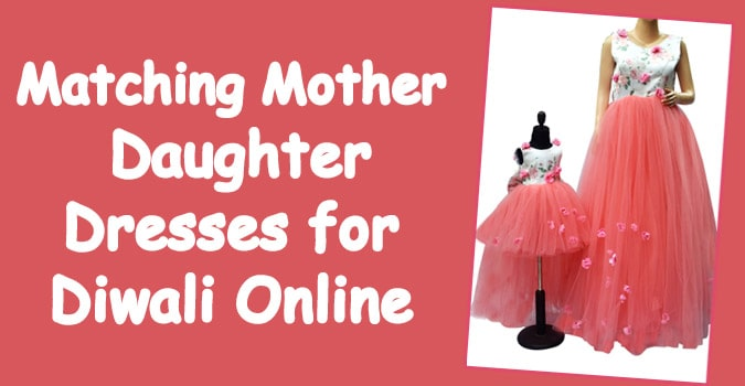 Matching Mother Daughter Dresses for Diwali Online