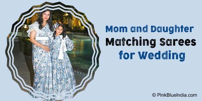 Mom and Daughter Matching Sarees for Wedding
