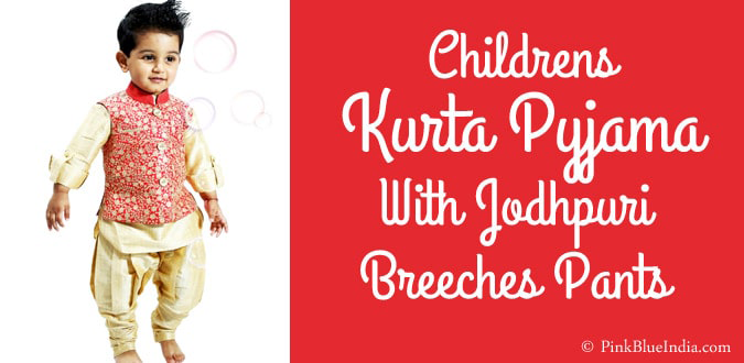 Children's Kurta Pyjama With Jodhpuri Style Breeches Pants