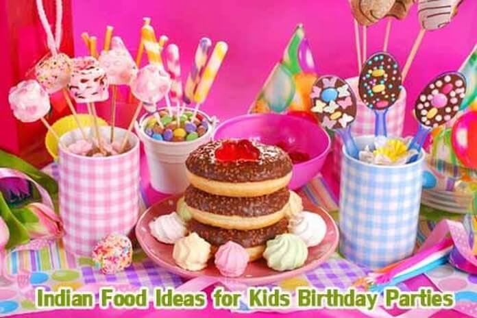 Indian Food Ideas for Kids Birthday Parties