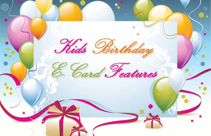 Kids Birthday E-Card Features