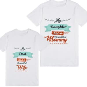 Beautiful Mommy and Wife Dad and Daughter Matching T-shirt
