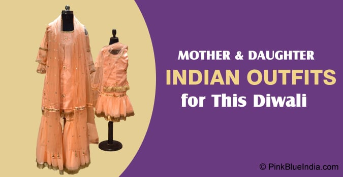 Mother Daughter Matching Indian Outfits for Diwali 2021