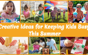 Summer Activities for Kids : Creative Ideas for Keeping Kids Busy This Summer