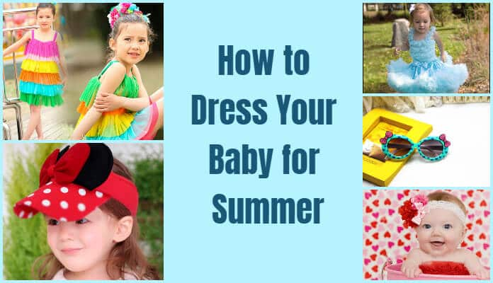 How to Dress Your Newborn Baby Summer, Hot Weather clothes