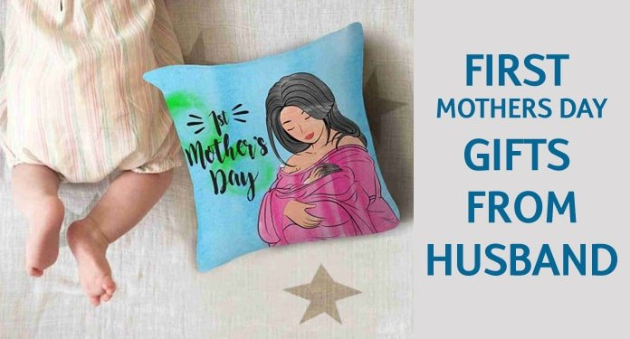 First Time Mothers Day Gifts from Husband