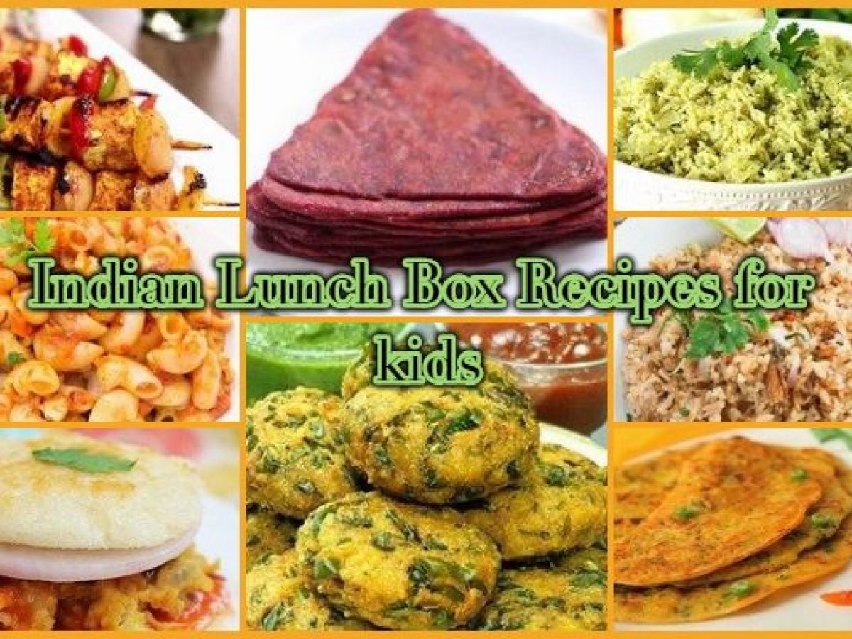 Indian Lunch Box Recipes For 3 To 5 Year Old Children
