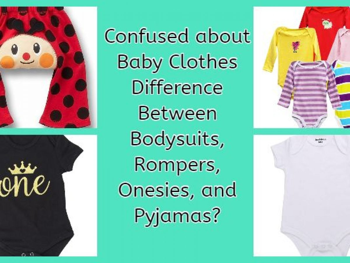 Confused about Baby Clothes Difference Between Bodysuits, Rompers
