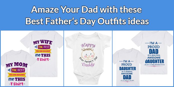 fe27e561 Amaze Your Dad with these Best outfits ideas on this Father's Day