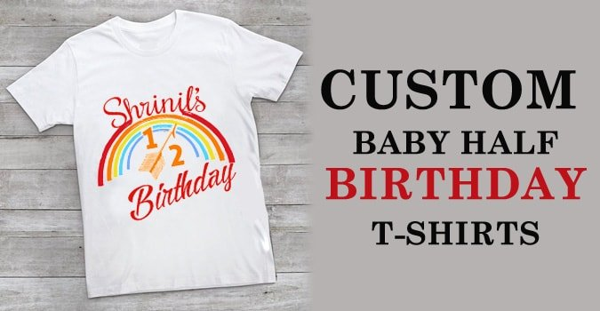 Shop Custom Baby Half Birthday T-Shirts online India