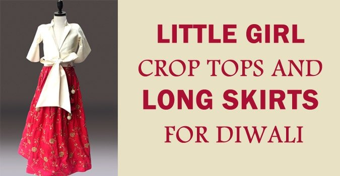 Little Girl Crop Tops and Long Skirts for Diwali