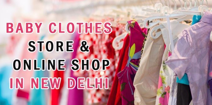 Baby Clothes Store in New Delhi - kids Wear Online Shop, Boutique