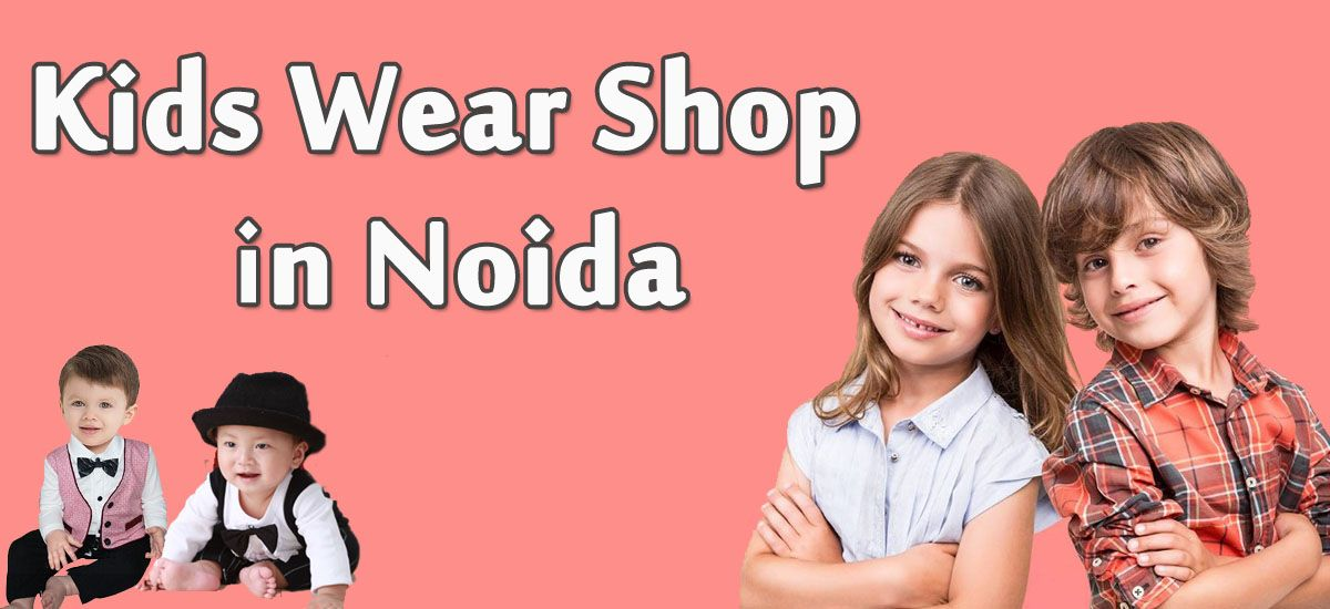 Kids Wear Shop in Noida - Baby Birthday Clothes and Dresses Online Store