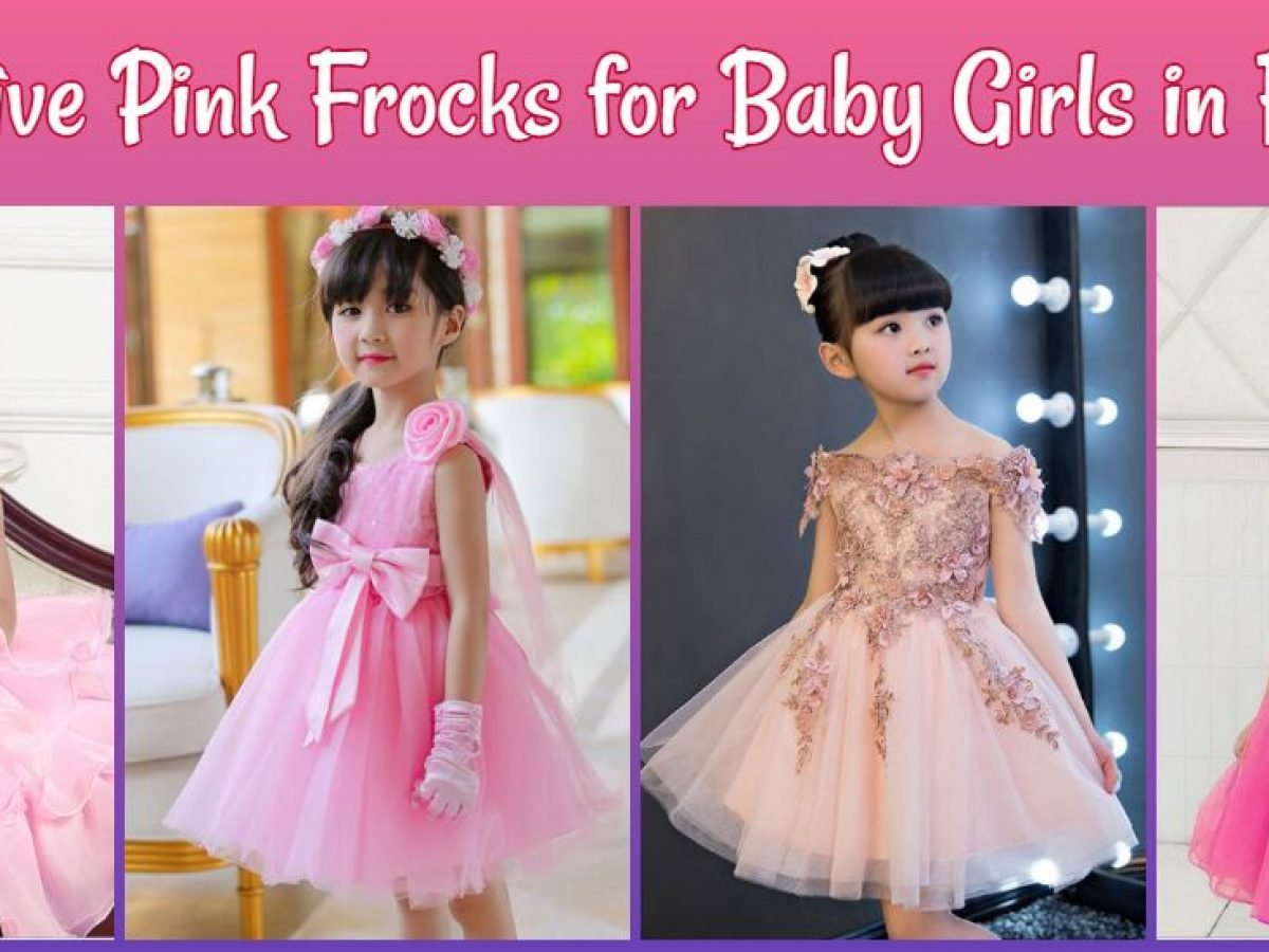 4 Attractive Pink Frocks for Baby Girls in Fashion - Pink Dresses