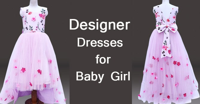 Designer Dresses for Baby Girl