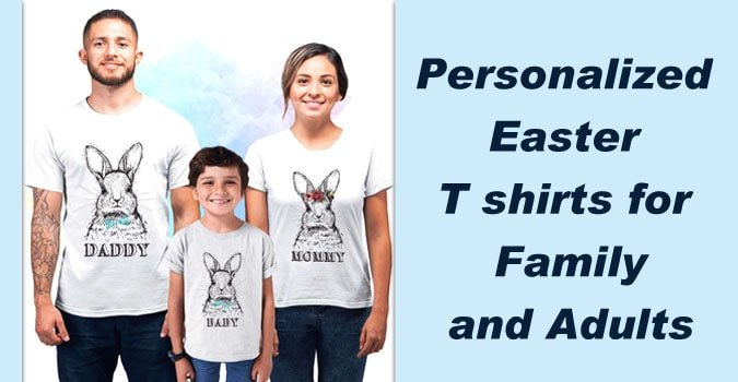 Matching Family Easter Shirts, Customized Easter T shirts Online