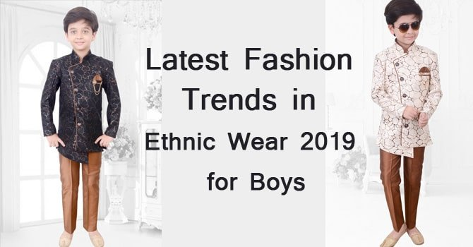 Latest Fashion Trends in Ethnic Wear 2019 for Boys in India