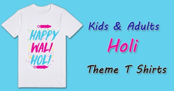 Kids Holi T Shirts, Adults Holi T Shirts