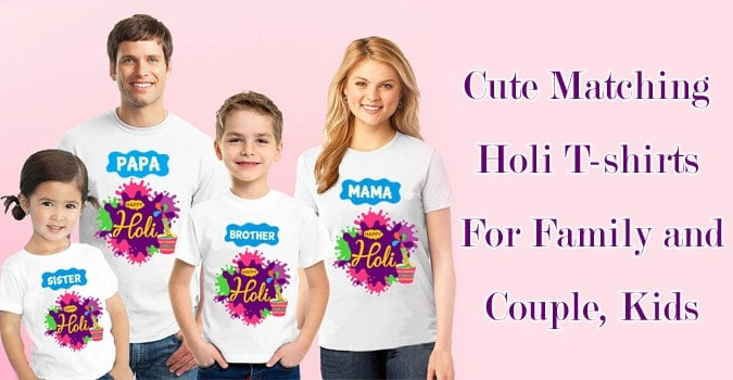 Matching Holi T-shirts - Family Holi Tshirts - Holi Tshirt Couple, kids