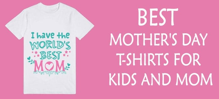 Mothers Day Kids T-Shirts - Best Mom T Shirts India