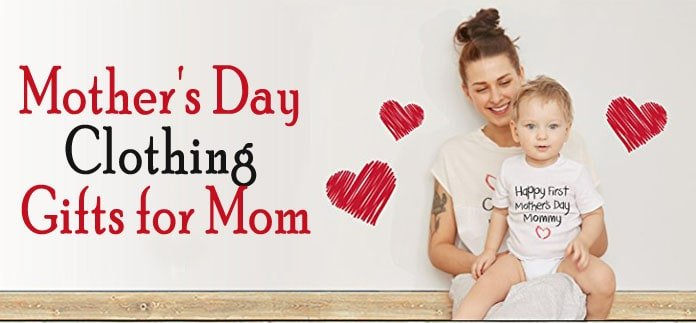 Mother's Day Clothing Gifts for Mom