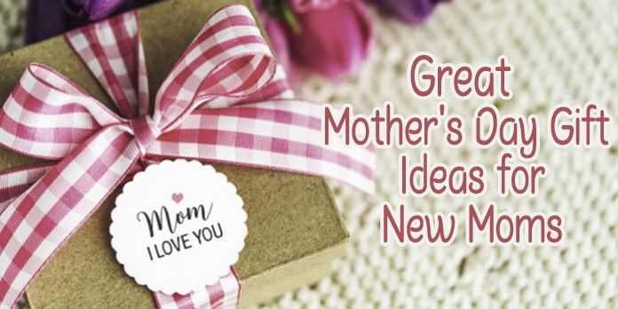 Mothers Day Gift Ideas for New Moms