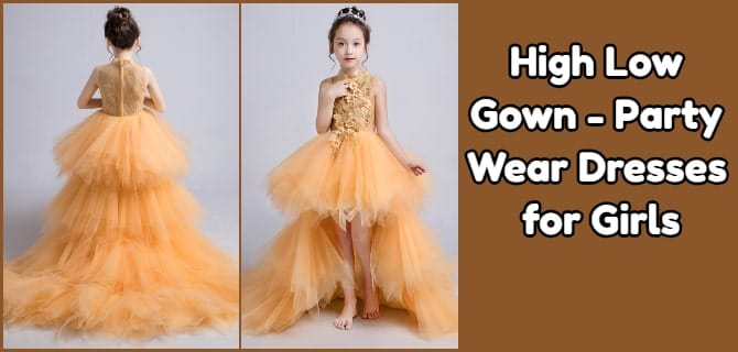 High Low Gown - Party Wear Dresses for Girls