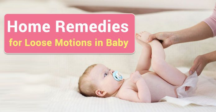 Home Remedies for Loose Motions Baby - infants Diarrhoea India
