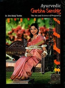Ayurvedic Garbha Sanskar Pregnancy Book: The Art and Science of Pregnancy by Balaji Tambe