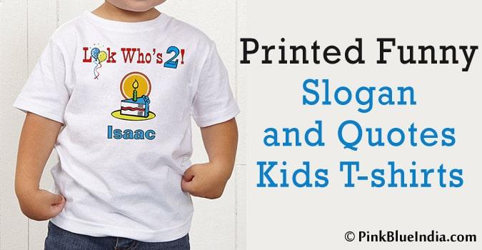 Printed Funny Kids T-shirts - Baby tshirts Slogan Quotes