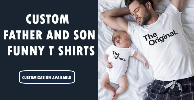 Father and Son Funny T shirts, Custom Dad Son Tees