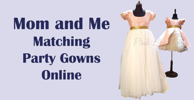 Mom and Me Matching Party Gowns - Mom Daughter Dresses Online