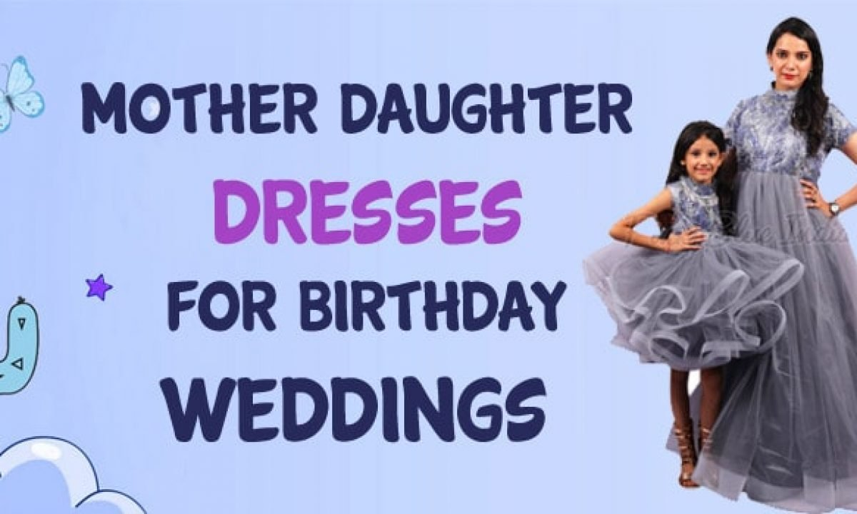 Mother Daughter Dresses For Birthday Indian Weddings Online