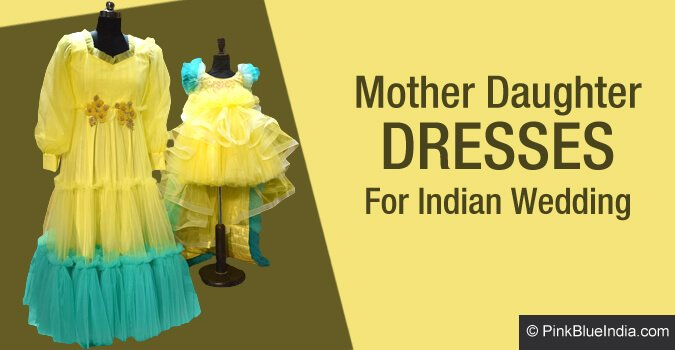 Mother Daughter Designer Dresses for Indian Wedding