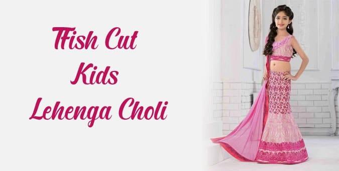 Fish Cut Kids Lehenga Choli - Designer Girl Lehenga India