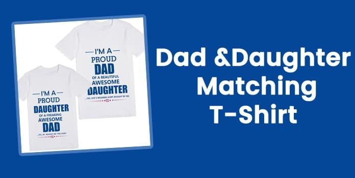 Dad & Daughter Matching T-Shirt Online