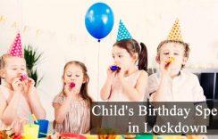 Unique ideas Child Birthday during Coronavirus Lockdown