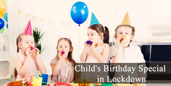 Kids Birthday Party Ideas in Lockdown, Coronavirus Child birthday Celebrate