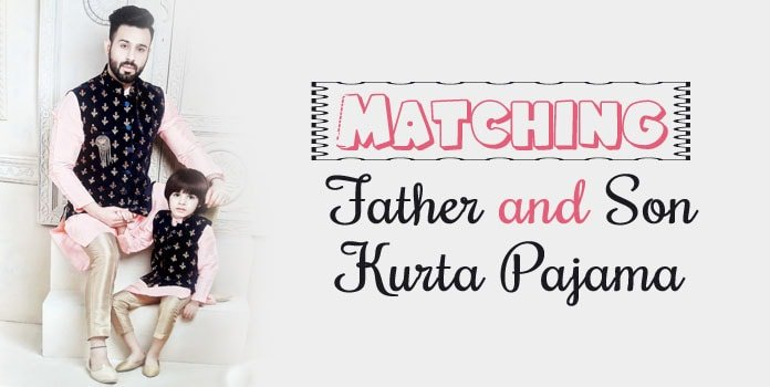 Matching Father Son Kurta Pajama, Ethnic Wear Designer Clothing