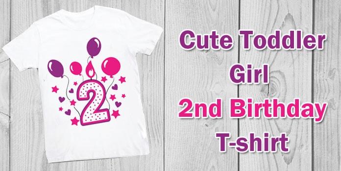 Toddler Girl 2nd Birthday Shirt - Two year Birthday t-shirt