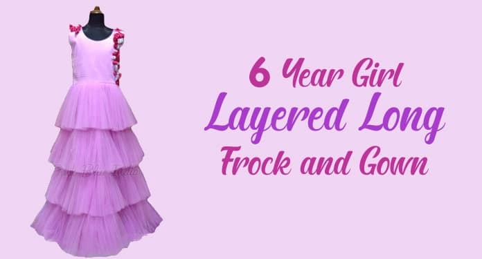 6 Year Girl Layered Long Frock, Layered Gown Online